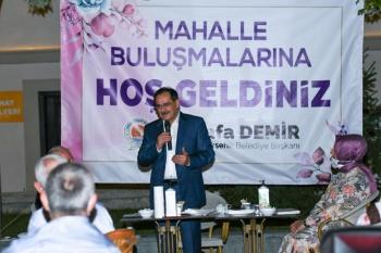 Başkan Demir mahalle buluşmalarında
